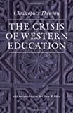 img - for The Crisis of Western Education (Worlds of Christopher Dawson) book / textbook / text book
