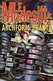 Archform, L. E. Modesitt, 0765304333