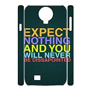 3D Samsung Galaxy S4 Case,Expect Nothing Never Be Dissapointed Hard Shell Back Case for White Samsung Galaxy S4