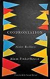 Confrontation: a Conversation with Aude Lancelin, Badiou, A., 0745685692