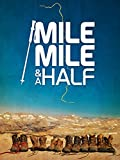 Mile. Mile and a Half