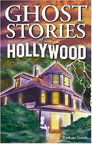 Ghost Stories Of Hollywood Barbara Smith 0779101052415 Amazon Books
