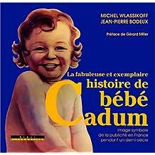 LA FABULEUSE HISTOIRE BEBE CADUM
