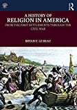 img - for A History of Religion in America: From the First Settlements through the Civil War (Volume 1) book / textbook / text book