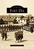 img - for Fort Dix (Images of America) book / textbook / text book