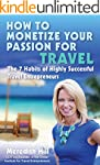 How to Monetize Your Passion for Trav...