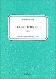 Fleurs d'ombre : récits, Nessi, Alberto