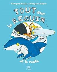 Tout sur le requin... et le reste par François Moutou
