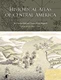 img - for Historical Atlas of Central America book / textbook / text book