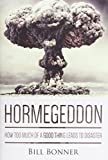 download ebook hormegeddon: how too much of a good thing leads to disaster by bonner, bill (july 21, 2014) hardcover pdf epub