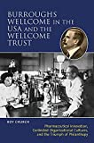 Burroughs Wellcome in the USA and the Wellcome Trust: Pharmaceutical Innovation, Contested Organizational Cultures and the triumph of philanthropy.