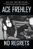 No Regrets, Ace Frehley and Joe Layden, 1451613954