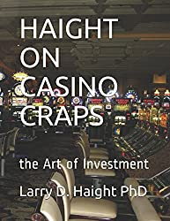 HAIGHT ON CASINO CRAPS: the Art of Investment