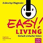 EASY! Living. Einfach einfacher leben | Ardeschyr Hagmaier