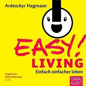 EASY! Living. Einfach einfacher leben Hörbuch