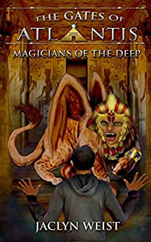 Magicians of the Deep (The Gates of Atlantis Book 4) by [Weist, Jaclyn]
