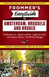 Frommer's EasyGuide to Amsterdam, Brussels and Bruges (Easy Guides)