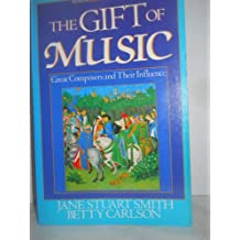 Gift of Music: Great Composers and Their Influences