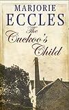 The Cuckoo's Child, Marjorie Eccles, 0727880322