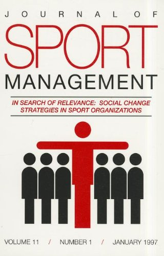 In Search of Relevance: Social Change Strategies in Sport Organizations: [Special issue of the Journal of Sport Management Volume 11(1)]