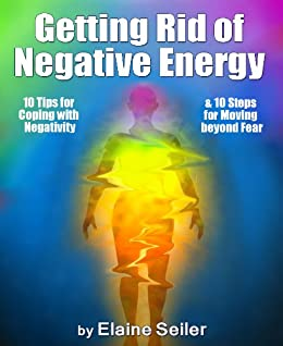 Good Getting Rid Of Negative Energy: 10 Tips For Coping With Negativity U0026 10  Steps For