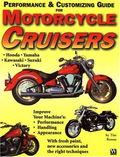 Motorcycle Cruiser Performance and Customizing Guide