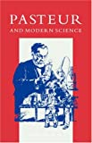 img - for Pasteur and Modern Science book / textbook / text book