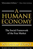 img - for A Humane Economy: The Social Framework of the Free Market by Wilhelm R  pke (30-Jun-2014) Paperback book / textbook / text book