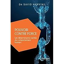 Pouvoir contre force : Les déterminants cachés du comportement humain (French Edition)