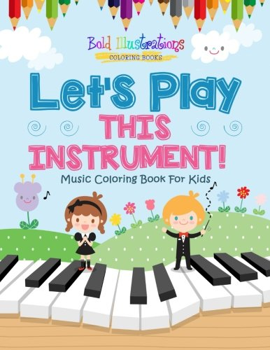 Let's Play This Instrument! Music Coloring Book For Kids