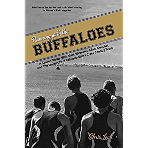 Running with the Buffaloes: A Season Inside with Mark Wetmore, Adam Goucher, and the University of Colorado Men's Cross…