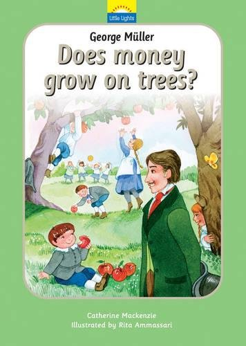 George Müller: Does money grow on trees? (Little Lights)