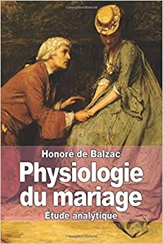 Book Physiologie du mariage by Honor?? de Balzac (2014-11-01)