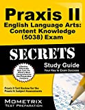Praxis Ii English Language Arts Content Knowledge (5038) Exam Secrets Study Guide : Praxis II Test Review for the Praxis II Subject Assessments, Praxis II Exam Secrets Test Prep Team, 1630945935