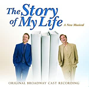 THE STORY OF MY LIFE (Original Broadway Cast Recording)