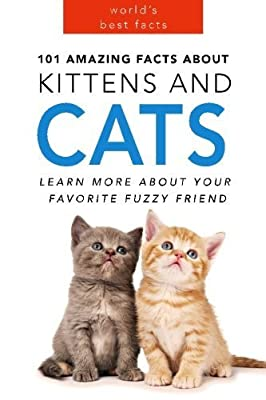 Cats: 101 Amazing Facts about Cats: Cat Books for Kids (Volume 1) by Jenny Kellett (2015-08-15)