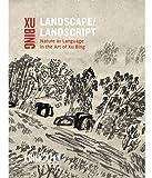 Landscape Landscript: Nature as Language in the Art of Xu Bing