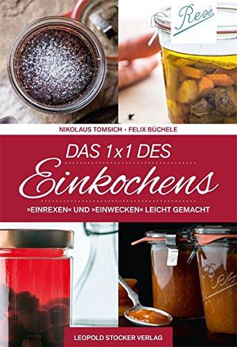 """Das 1 X 1 Des Einkochens  """"Einrexen"""" And """"Einwecken"""" Leicht Gemacht"""