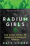 #6: The Radium Girls: The Dark Story of America's Shining Women