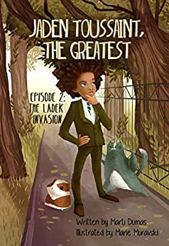 Jaden Toussaint, the Greatest Episode 2: The Ladek Invasion by [Dumas, Marti]
