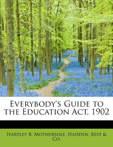 Download Everybody's Guide to the Education Act, 1902 ebook