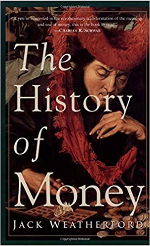 The History of Money by Jack Weatherford (1998-03-10)