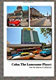 Cuba: the Lonesome Planet, Joseph Gill, 1499116586