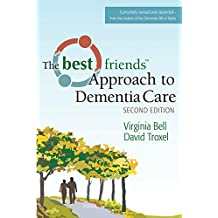 The Best Friends Approach to Dementia Care, Second Edition