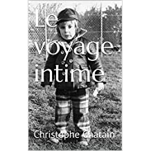 Le voyage intime (French Edition)