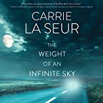 The Weight of an Infinite Sky: A Novel | Carrie La Seur