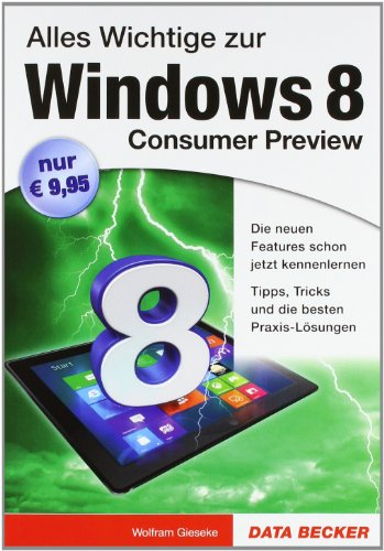 [PDF] Windows 8 Consumer Preview Free Download | Publisher : Data Becker GmbH + Co.Kg | Category : Computers & Internet | ISBN 10 : 3815831180 | ISBN 13 : 9783815831182