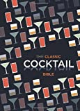 The Classic Cocktail Bible, Spruce, 1846014115