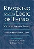 Reasoning and the Logic of Things, Peirce, Charles Sanders, 0674749677