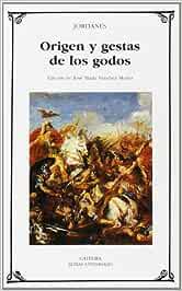 Origen y gestas de los godos (Letras Universales): Amazon.es: Jordanes, José María Sánchez Martín, José María Sánchez Martín: Libros
